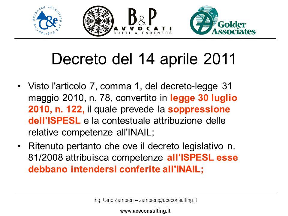 ing. Gino Zampieri – zampieri@aceconsulting.it www.aceconsulting.it Decreto del 14 aprile 2011 Visto l'articolo 7, comma 1, del decreto-legge 31 maggi