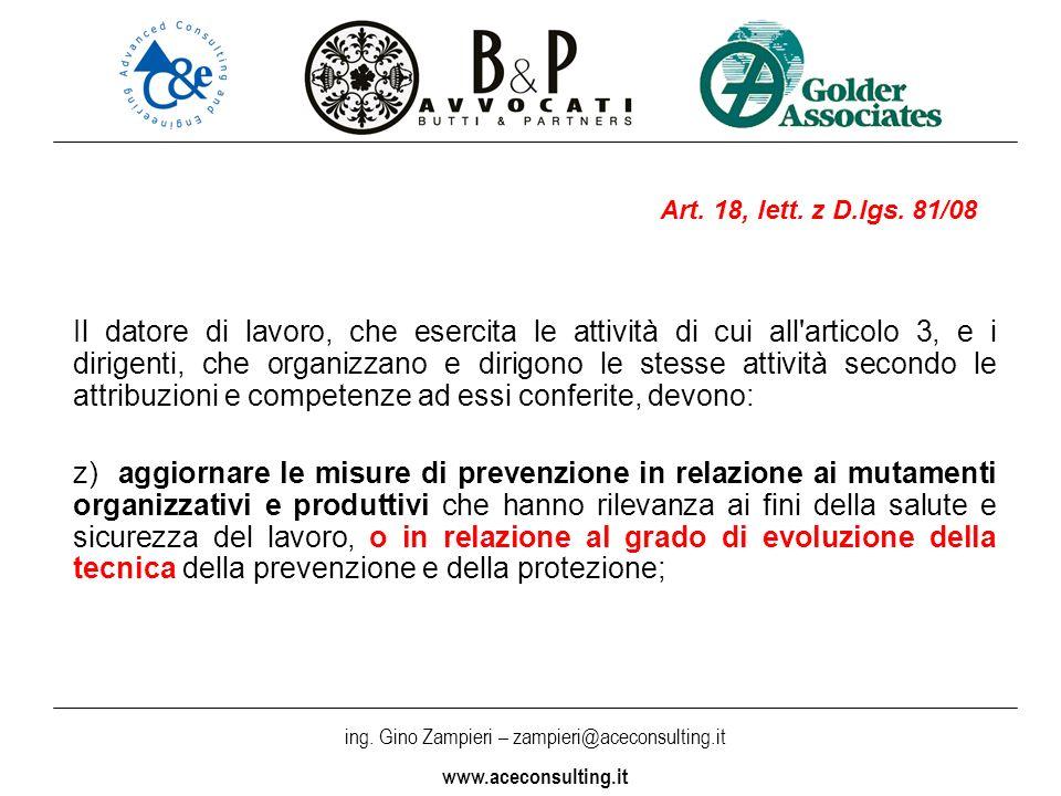 ing. Gino Zampieri – zampieri@aceconsulting.it www.aceconsulting.it Il datore di lavoro, che esercita le attività di cui all'articolo 3, e i dirigenti