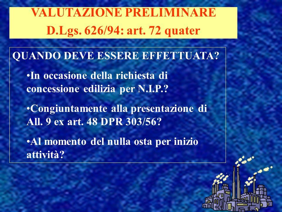 VALUTAZIONE PRELIMINARE D.Lgs. 626/94: art. 72 quater QUANDO DEVE ESSERE EFFETTUATA.