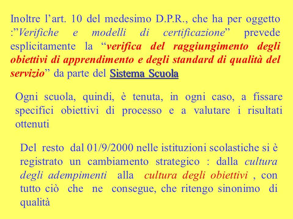Sistema Scuola Inoltre lart. 10 del medesimo D.P.R., che ha per oggetto :Verifiche e modelli di certificazione prevede esplicitamente la verifica del