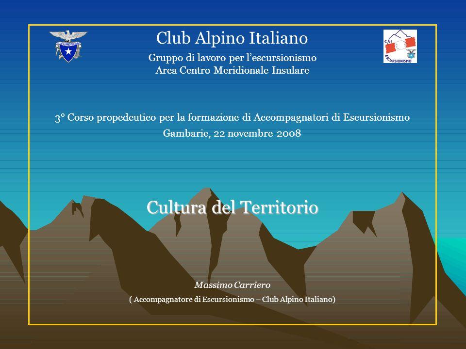 Club Alpino Italiano Gruppo di lavoro per lescursionismo Area Centro Meridionale Insulare 3° Corso propedeutico per la formazione di Accompagnatori di