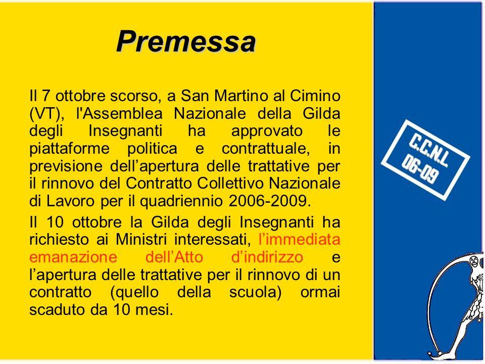 Premessa Il 7 ottobre scorso, a San Martino al Cimino (VT), l Assemblea Nazionale della Gilda degli Insegnanti ha approvato le piattaforme politica e contrattuale, in previsione dellapertura delle trattative per il rinnovo del Contratto Collettivo Nazionale di Lavoro per il quadriennio 2006-2009.