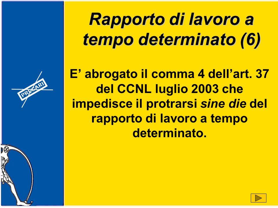 Rapporto di lavoro a tempo determinato (6) E abrogato il comma 4 dellart.