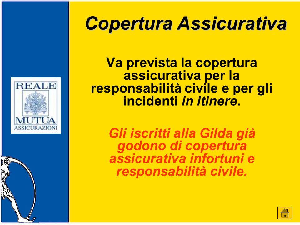 Copertura Assicurativa Va prevista la copertura assicurativa per la responsabilità civile e per gli incidenti in itinere.