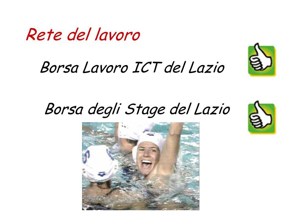 Rete del lavoro Borsa Lavoro ICT del Lazio Borsa degli Stage del Lazio