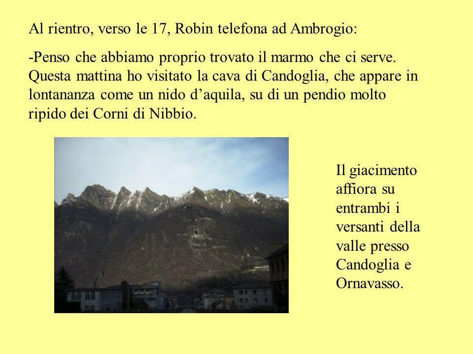 Il giorno seguente lo scultore lascia Feriolo per effettuare un sopraluogo nella zona di Candoglia, apprezzando, durante il tragitto, la bellezza del