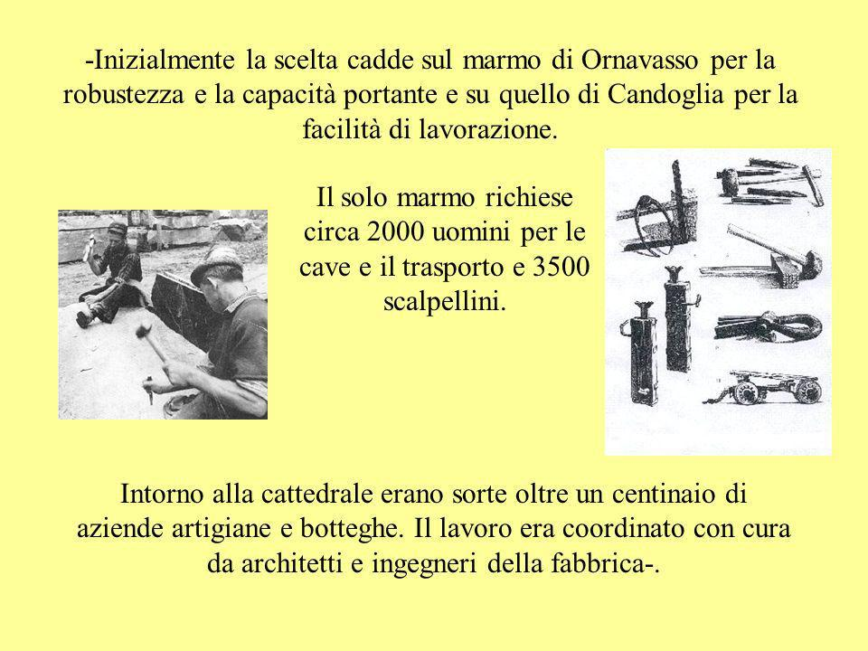 -Inizialmente la scelta cadde sul marmo di Ornavasso per la robustezza e la capacità portante e su quello di Candoglia per la facilità di lavorazione.