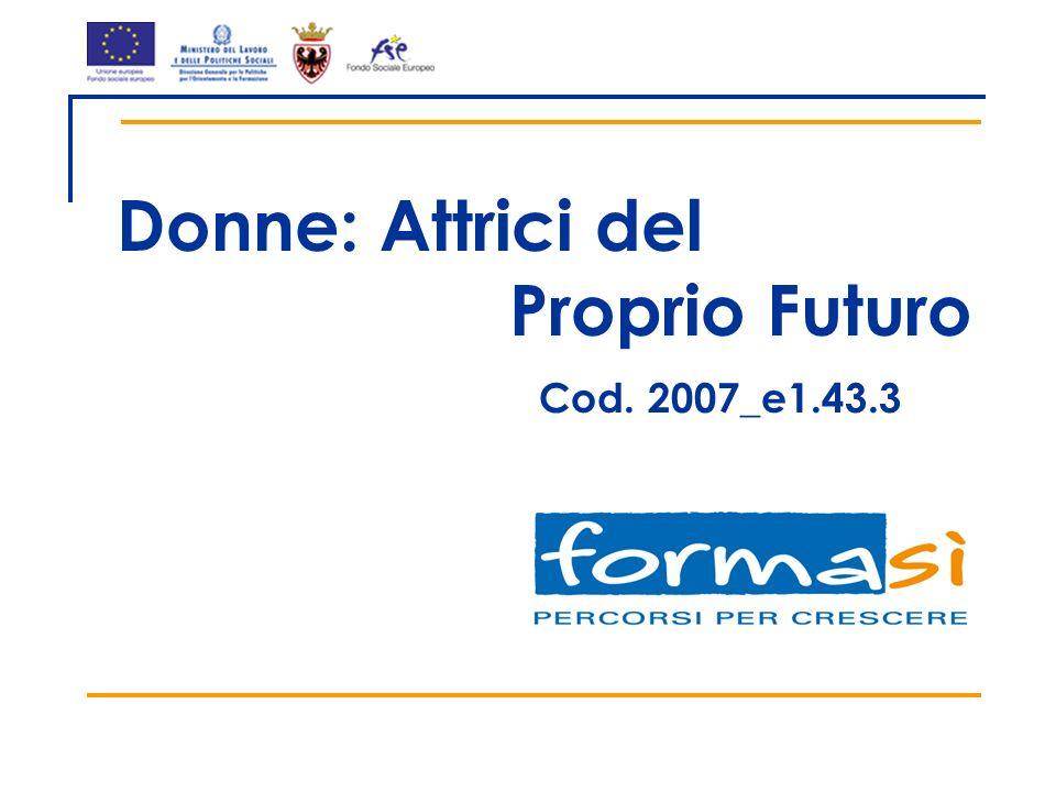Donne: Attrici del Proprio Futuro Cod. 2007_e1.43.3