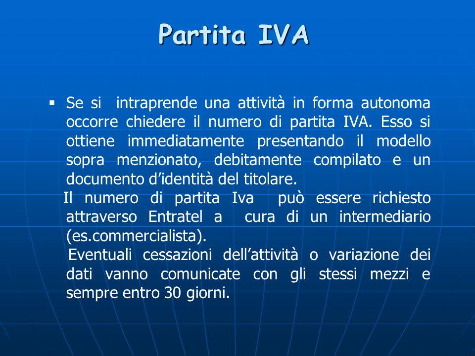 Se si intraprende una attività in forma autonoma occorre chiedere il numero di partita IVA.