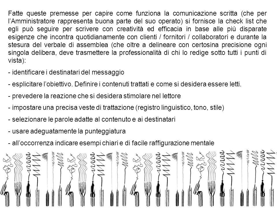 24 Fatte queste premesse per capire come funziona la comunicazione scritta (che per lAmministratore rappresenta buona parte del suo operato) si fornis