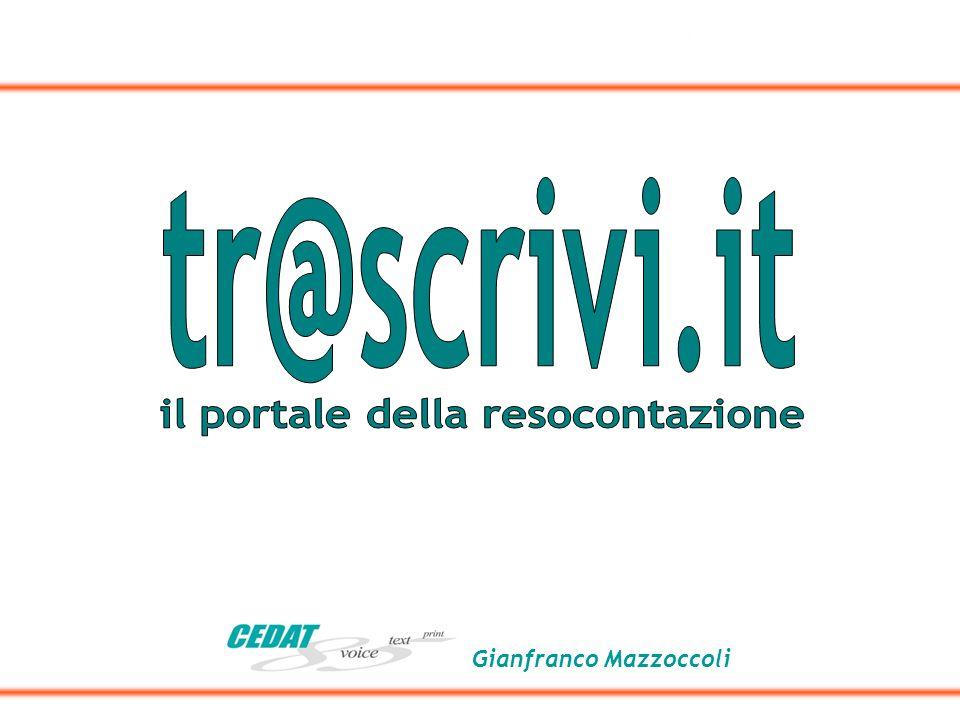 2 dicembre 2006Seminario: La Resocontazione: Competenze, Tecniche, Organizzazioni 1 Gianfranco Mazzoccoli