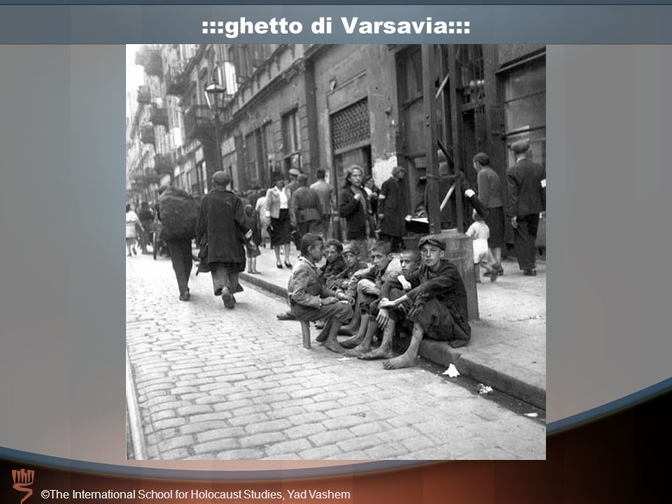 ©The International School for Holocaust Studies, Yad Vashem :::ghetto di Varsavia:::
