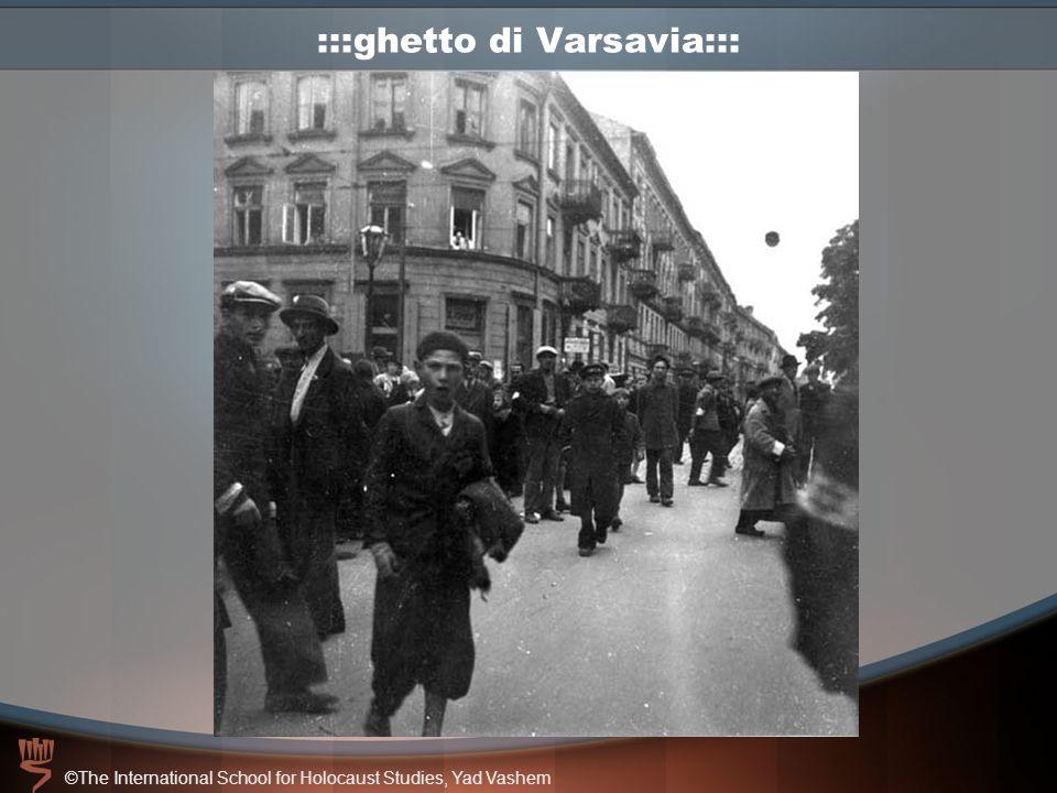 ©The International School for Holocaust Studies, Yad Vashem :::ghetto di Varsavia:::