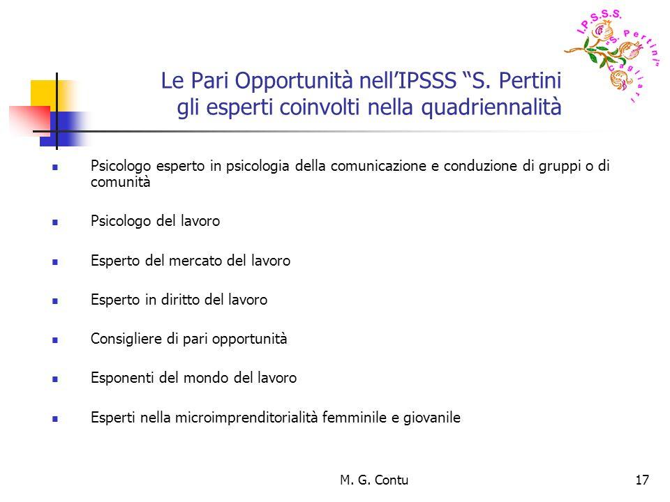 M. G. Contu17 Le Pari Opportunità nellIPSSS S. Pertini: gli esperti coinvolti nella quadriennalità Psicologo esperto in psicologia della comunicazione