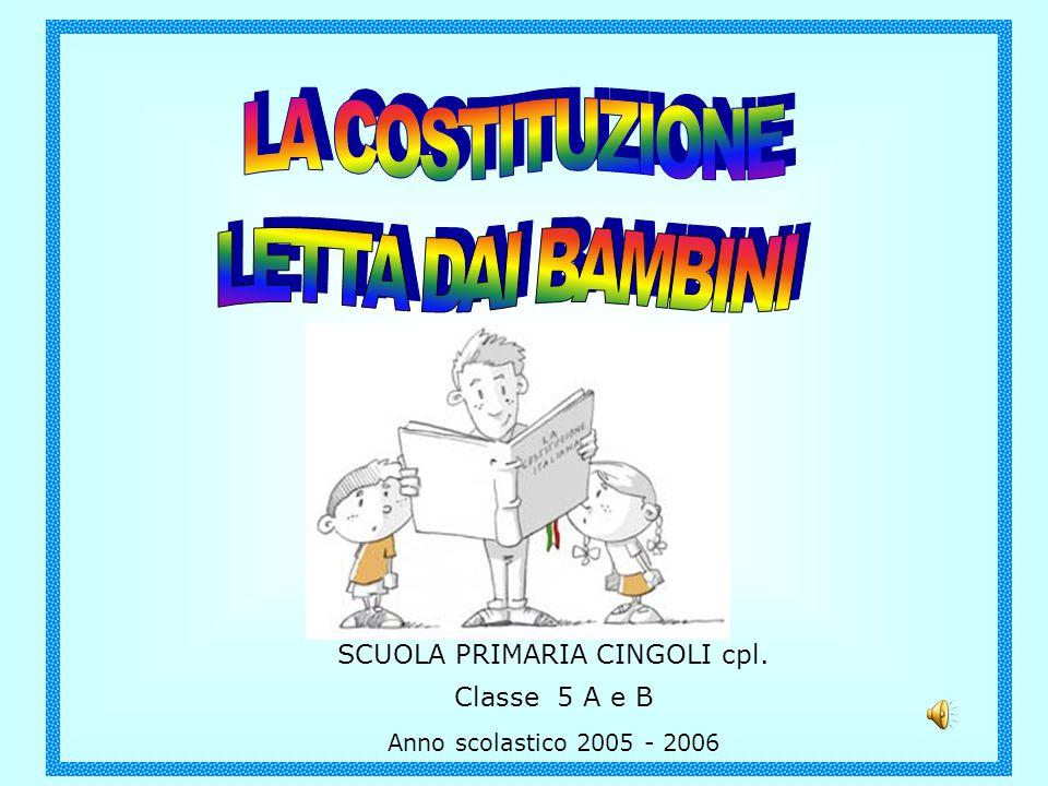 SCUOLA PRIMARIA CINGOLI cpl. Classe 5 A e B Anno scolastico 2005 - 2006