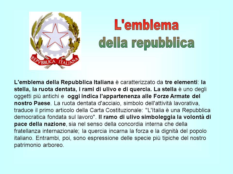 L'emblema della Repubblica Italiana è caratterizzato da tre elementi: la stella, la ruota dentata, i rami di ulivo e di quercia. La stella è uno degli