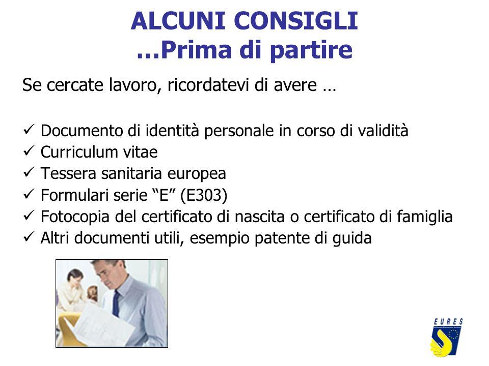 ALCUNI CONSIGLI …Prima di partire Se cercate lavoro, ricordatevi di avere … Documento di identità personale in corso di validità Curriculum vitae Tess