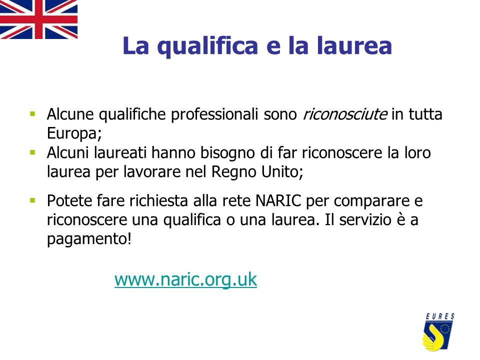 La qualifica e la laurea Alcune qualifiche professionali sono riconosciute in tutta Europa; Alcuni laureati hanno bisogno di far riconoscere la loro l
