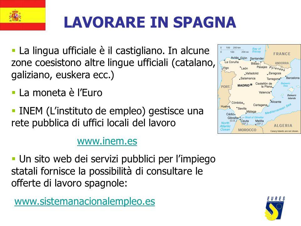 La lingua ufficiale è il castigliano. In alcune zone coesistono altre lingue ufficiali (catalano, galiziano, euskera ecc.) La moneta è lEuro INEM (Lin