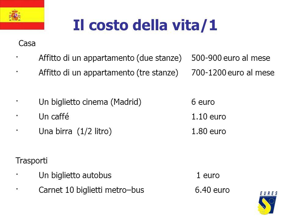 Il costo della vita/1 Casa · Affitto di un appartamento (due stanze) 500-900 euro al mese · Affitto di un appartamento (tre stanze)700-1200 euro al me