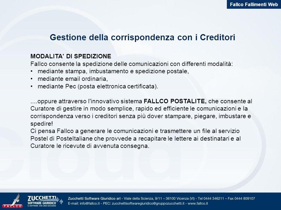 Gestione della corrispondenza con i Creditori MODALITA' DI SPEDIZIONE Fallco consente la spedizione delle comunicazioni con differenti modalità: media
