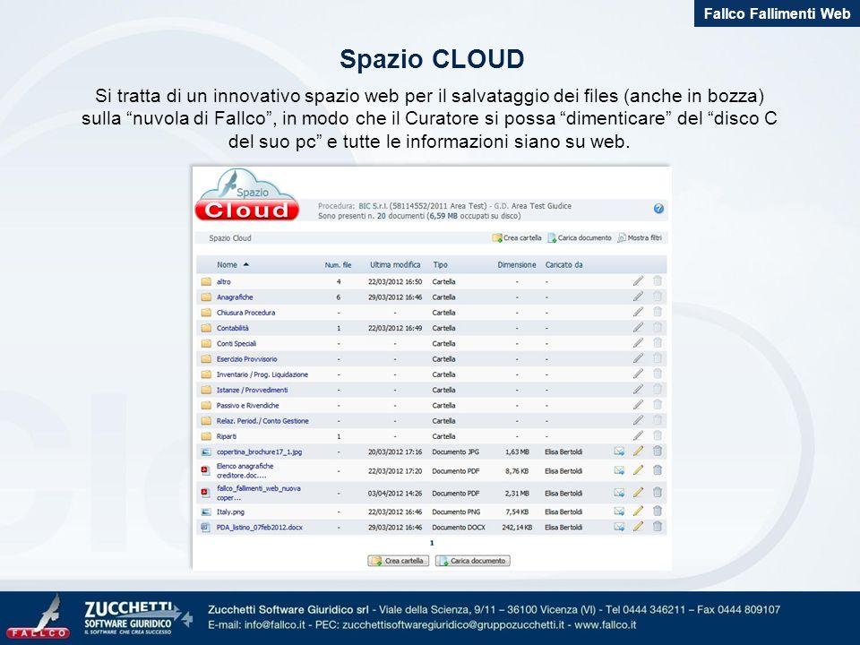 Fallco Fallimenti Web Si tratta di un innovativo spazio web per il salvataggio dei files (anche in bozza) sulla nuvola di Fallco, in modo che il Curatore si possa dimenticare del disco C del suo pc e tutte le informazioni siano su web.