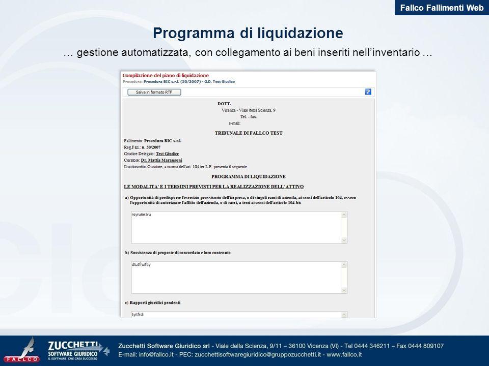 Programma di liquidazione … gestione automatizzata, con collegamento ai beni inseriti nellinventario … Fallco Fallimenti Web