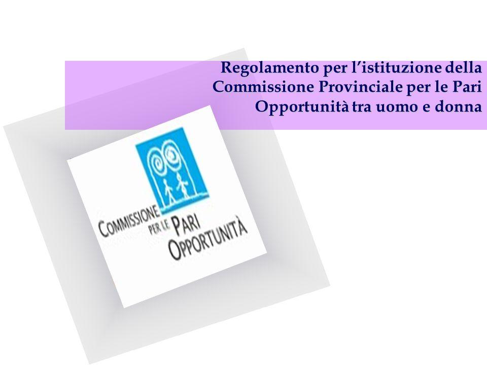 Regolamento per listituzione della Commissione Provinciale per le Pari Opportunità tra uomo e donna