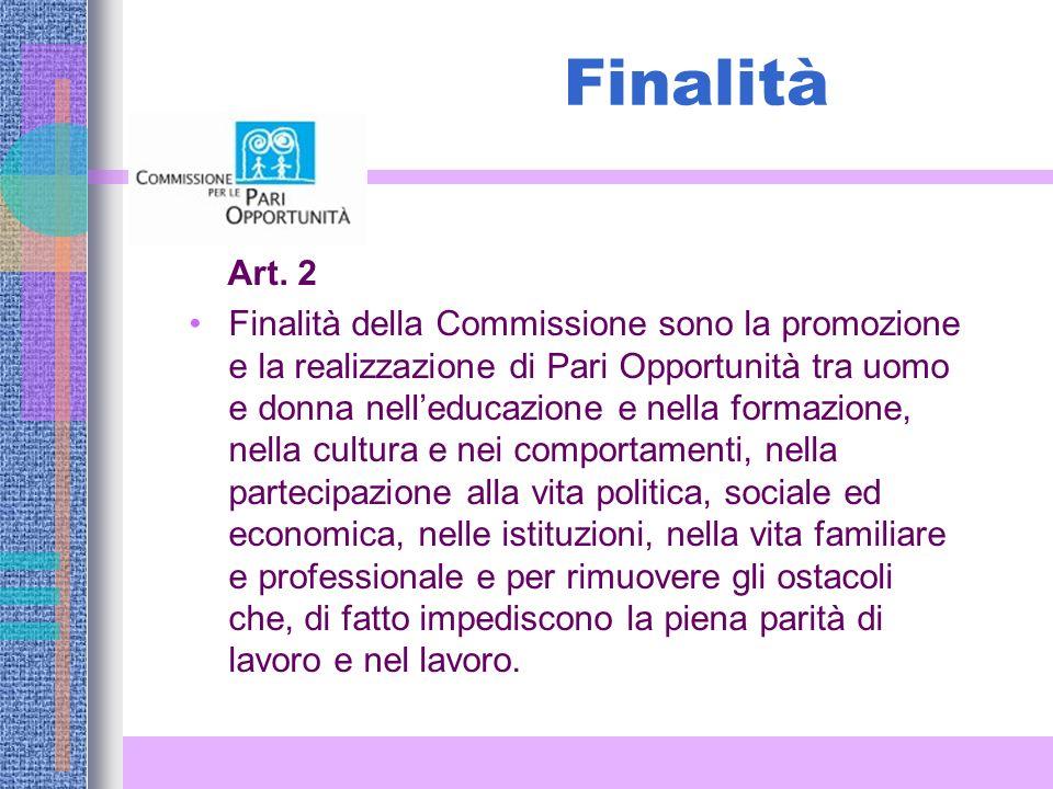 Art. 2 Finalità della Commissione sono la promozione e la realizzazione di Pari Opportunità tra uomo e donna nelleducazione e nella formazione, nella
