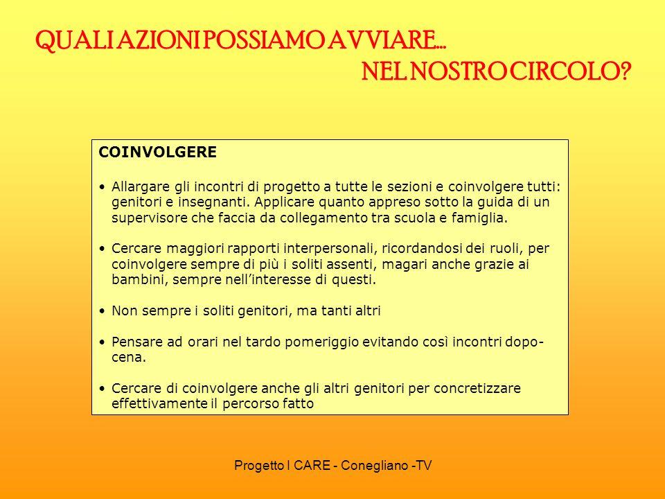 Progetto I CARE - Conegliano -TV APPROFONDIRE Sostenere e favorire gli incontri informali, anche festisi, tra le famiglie che frequentano la stessa scuola.