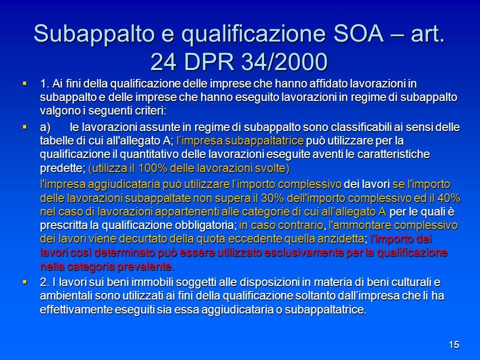 Subappalto e qualificazione SOA – art. 24 DPR 34/2000 1.