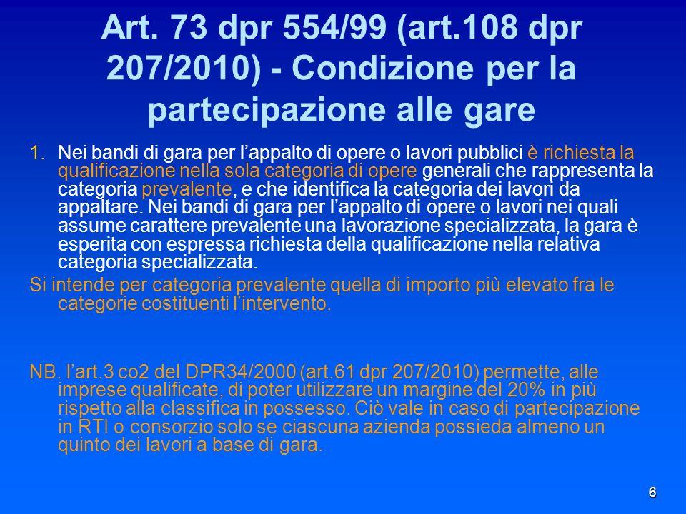 6 Art. 73 dpr 554/99 (art.108 dpr 207/2010) - Condizione per la partecipazione alle gare 1.