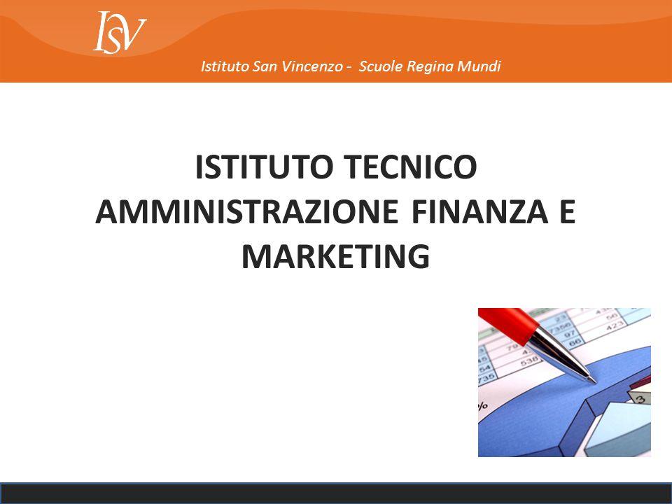 ISTITUTO TECNICO AMMINISTRAZIONE FINANZA E MARKETING Istituto San Vincenzo - Scuole Regina Mundi