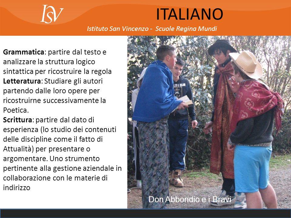 Istituto San Vincenzo - Scuole Regina Mundi ITALIANO Grammatica: partire dal testo e analizzare la struttura logico sintattica per ricostruire la rego