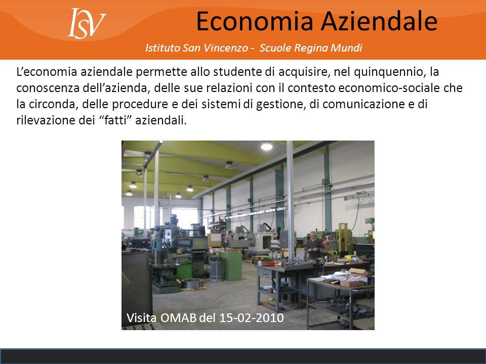 Istituto San Vincenzo - Scuole Regina Mundi Leconomia aziendale permette allo studente di acquisire, nel quinquennio, la conoscenza dellazienda, delle