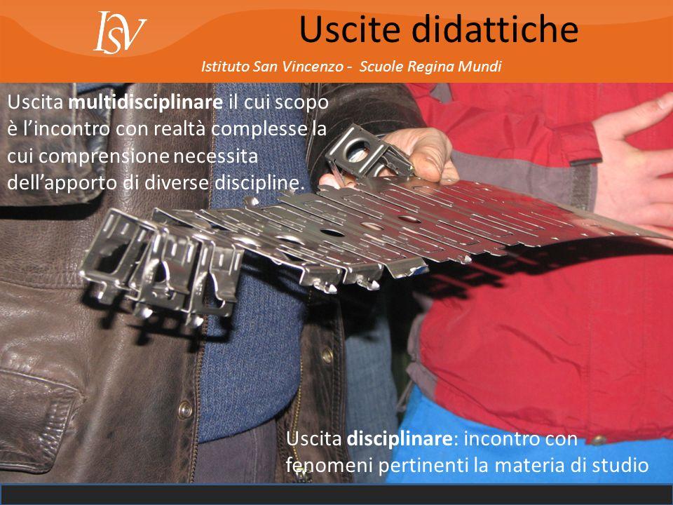 Istituto San Vincenzo - Scuole Regina Mundi Uscite didattiche Uscita multidisciplinare il cui scopo è lincontro con realtà complesse la cui comprensio