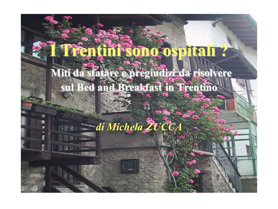 I Trentini sono ospitali ? Miti da sfatare e pregiudizi da risolvere sul Bed and Breakfast in Trentino di Michela ZUCCA