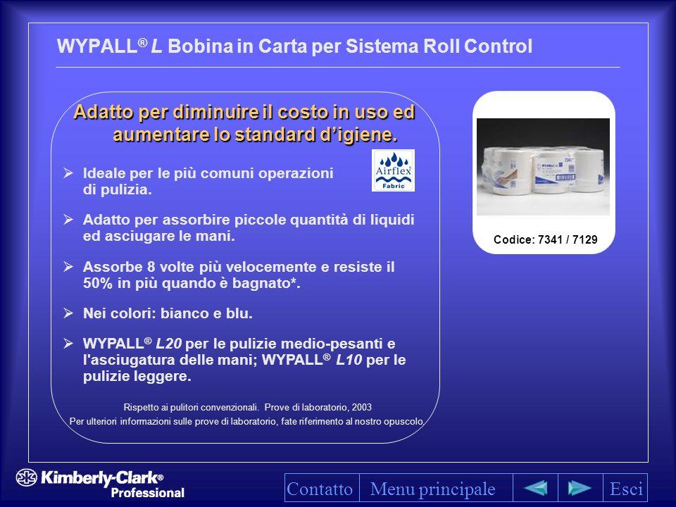 WYPALL ® L Bobina in Carta per Sistema Roll Control Ideale per le più comuni operazioni di pulizia.