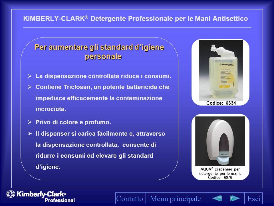 KIMBERLY-CLARK ® Detergente Professionale per le Mani Antisettico La dispensazione controllata riduce i consumi.