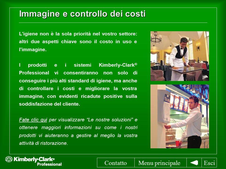 Immagine e controllo dei costi Menu principale L igiene non è la sola priorità nel vostro settore: altri due aspetti chiave sono il costo in uso e l immagine.