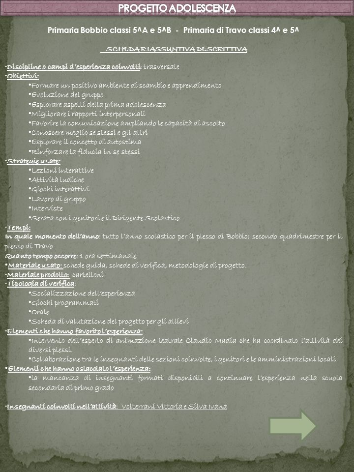 Primaria Bobbio classi 5^A e 5^B - Primaria di Travo classi 4^ e 5^ SCHEDA RIASSUNTIVA DESCRITTIVA Discipline o campi desperienza coinvolti: trasversa