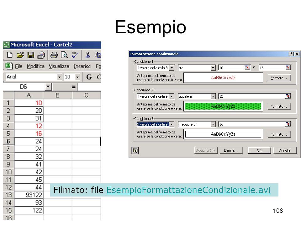 108 Esempio Filmato: file EsempioFormattazioneCondizionale.aviEsempioFormattazioneCondizionale.avi