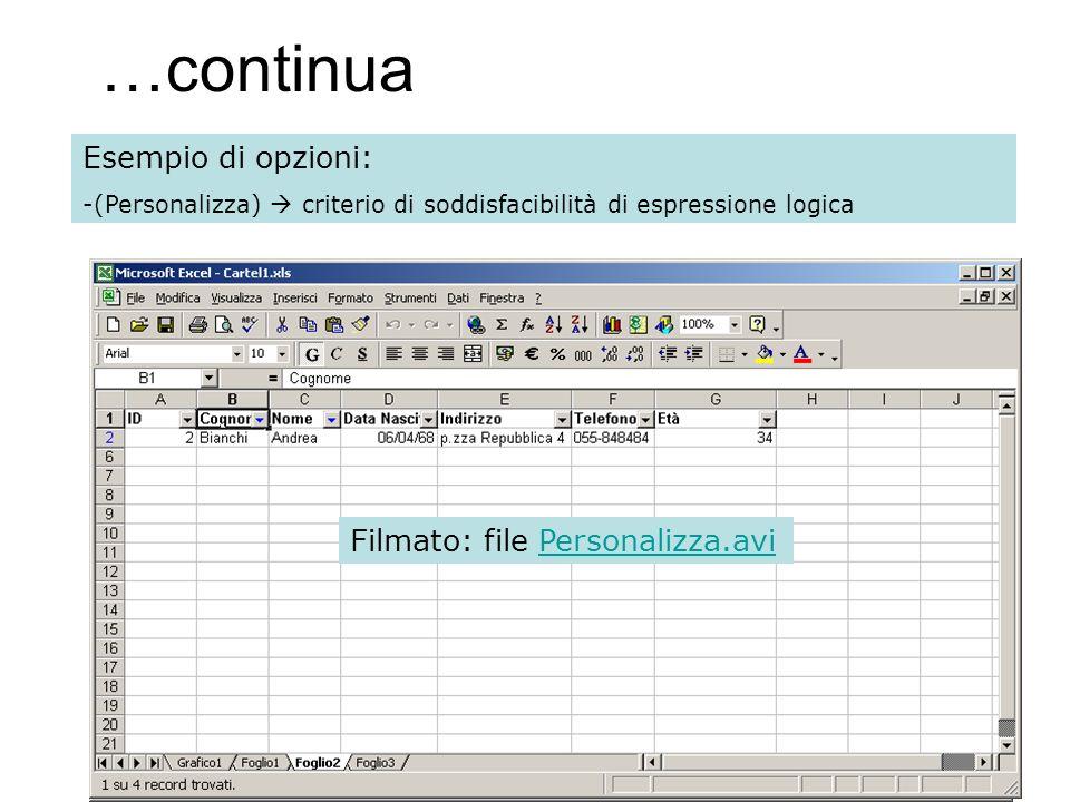 119 …continua Esempio di opzioni: -(Personalizza) criterio di soddisfacibilità di espressione logica Scegliere filtro personalizzato Impostare la condizione del filtro Filmato: file Personalizza.aviPersonalizza.avi