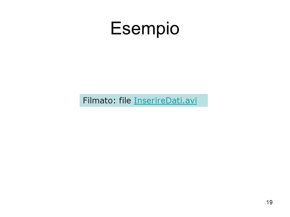 19 Esempio Filmato: file InserireDati.aviInserireDati.avi