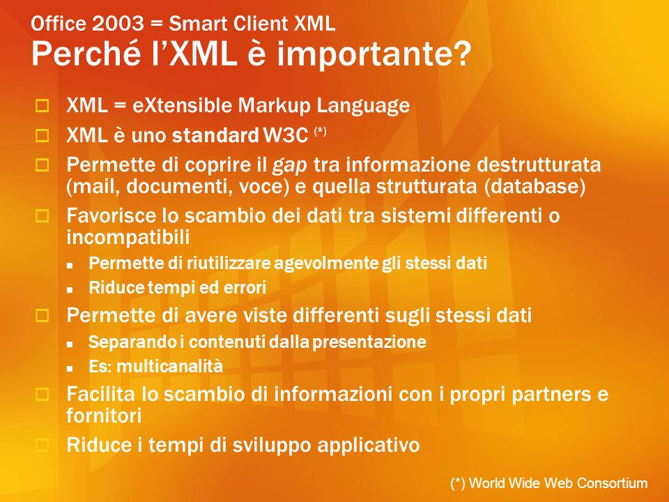 Office 2003 = Smart Client XML Perché lXML è importante.