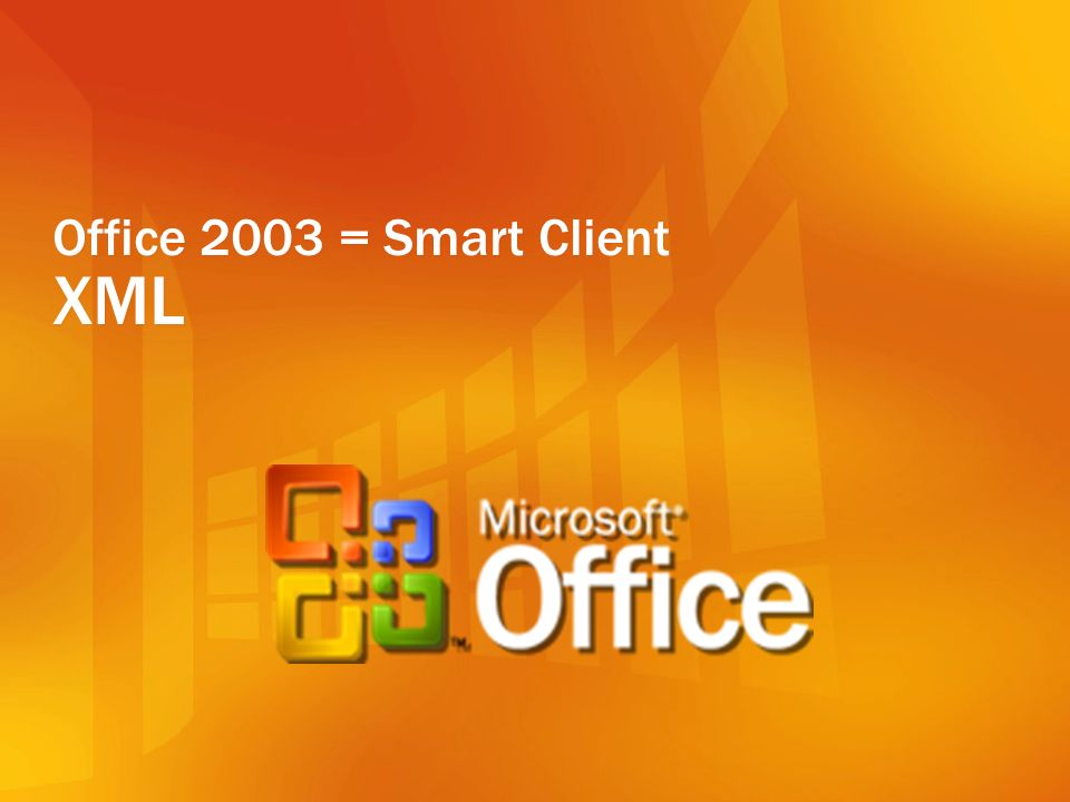 Office 2003 = Smart Client XML