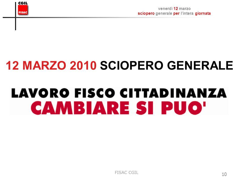 venerdì 12 marzo sciopero generale per lintera giornata FISAC CGIL 10 12 MARZO 2010 SCIOPERO GENERALE