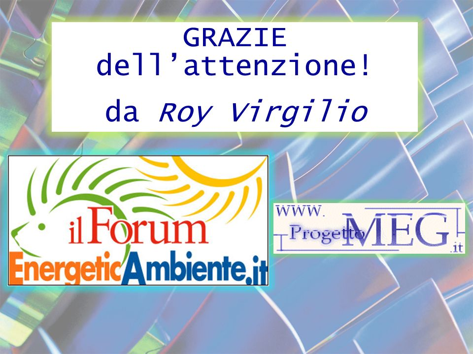 GRAZIE dellattenzione! da Roy Virgilio GRAZIE dellattenzione! da Roy Virgilio