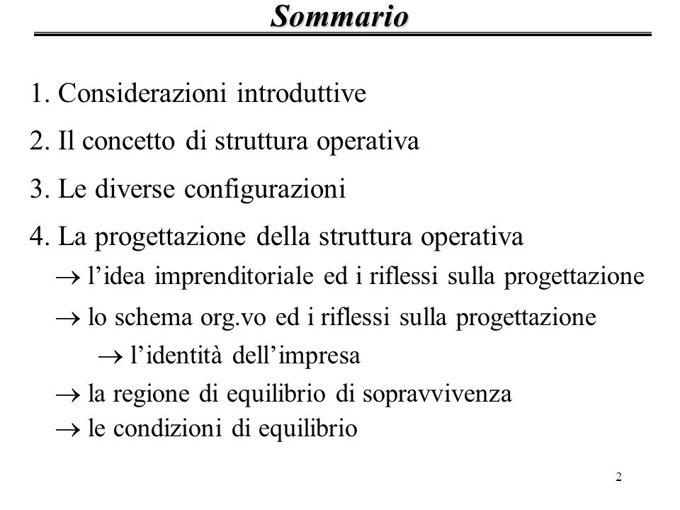 2 1. Considerazioni introduttive 2. Il concetto di struttura operativa 3. Le diverse configurazioni 4. La progettazione della struttura operativa lide