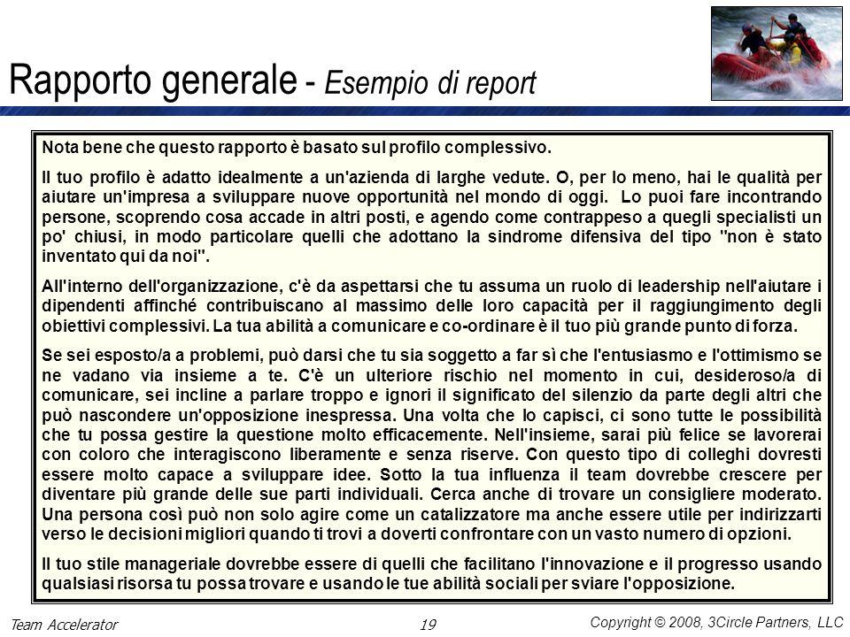 Copyright © 2008, 3Circle Partners, LLC Rapporto generale - Esempio di report Nota bene che questo rapporto è basato sul profilo complessivo. Il tuo p